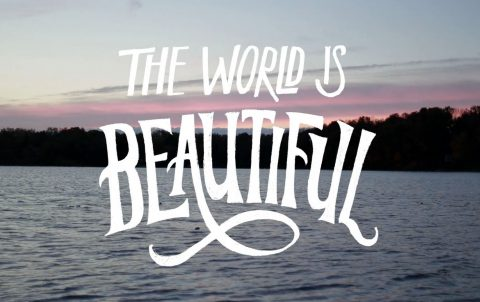 The World is Beautiful