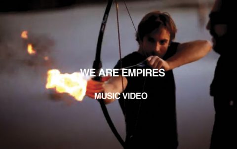 We Are Empires Music Video